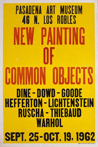 "Poster for the exhibition, ""New Painting of Common Objects,"" in Pasadena, CA, 1962"