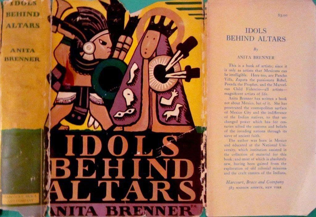 Anita Brenner, Weston, Charlot, Idols Behind Altars